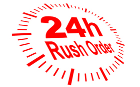 Rush Order Ready in 24 hours